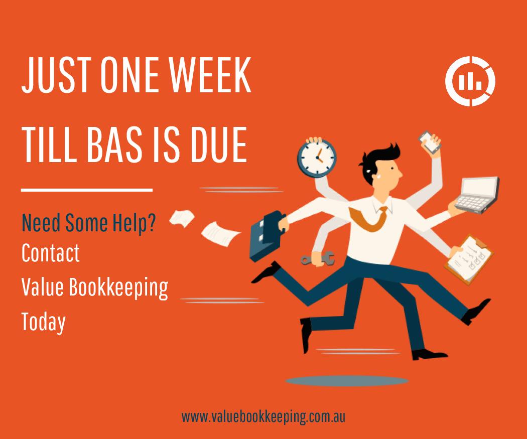 BAS is due on ine week