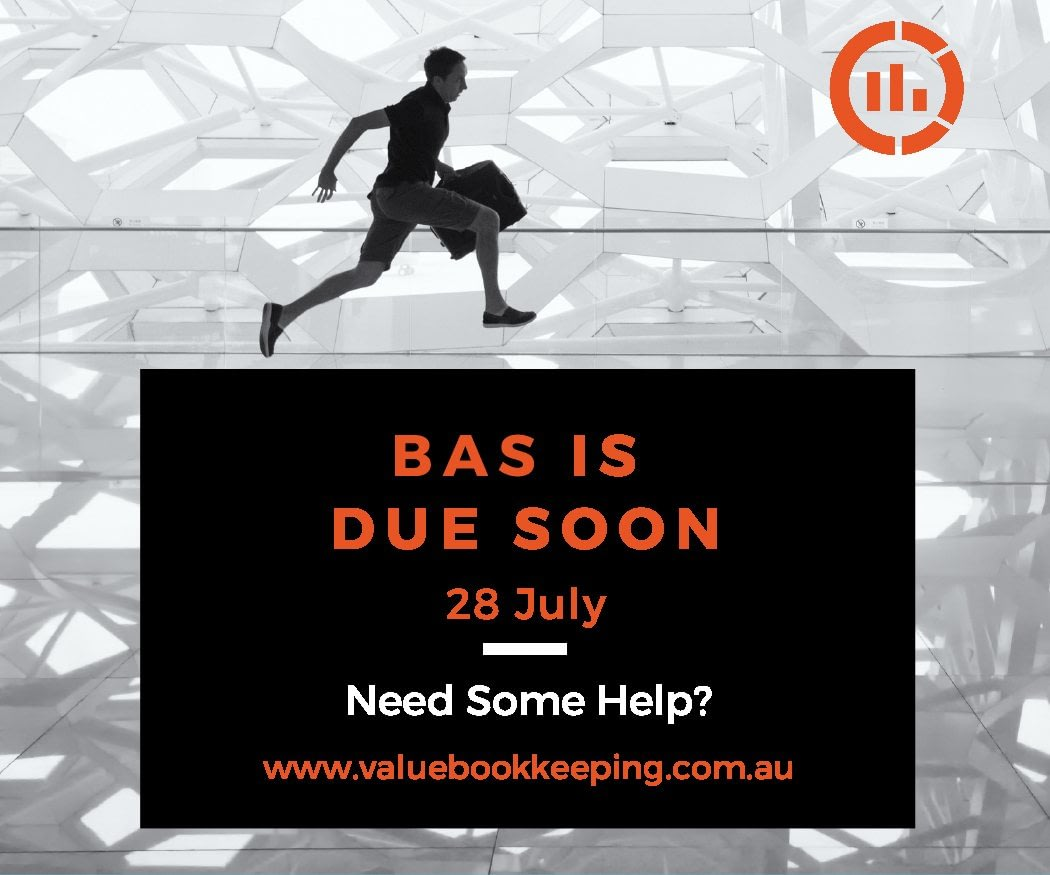 BAS due soon 28 July
